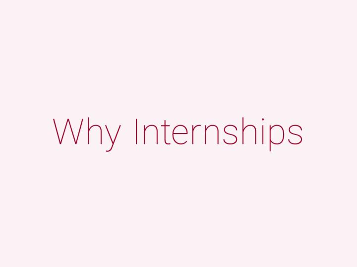 Why Internships