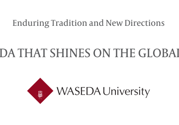 A Waseda that Shines on the Global Stage