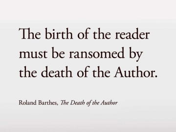 Barthes, R. (1968). The Death of the Author. (R. Howard, trans.). [online] The Center for Programs in Contemporary Writing. Available at: http://writing.upenn.edu/~taransky/Barthes.pdf [Accessed 2 Aug. 2016].