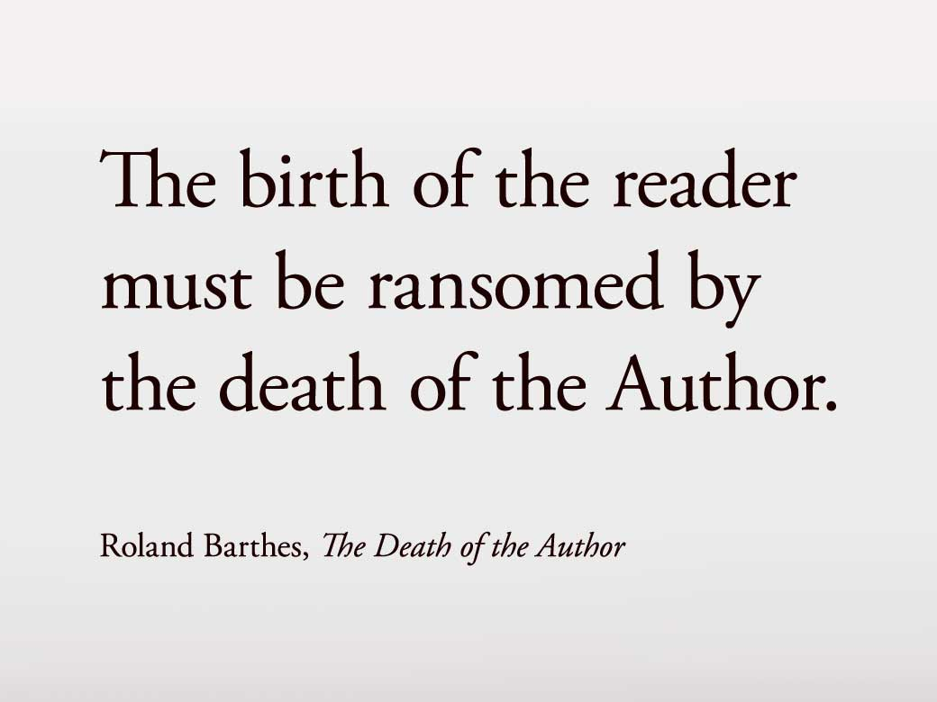 roland barthes death author essays Death of the author english literature essay critics such as roland barthes and michel foucault have scrutinized in barthes essay 'death of the author'.
