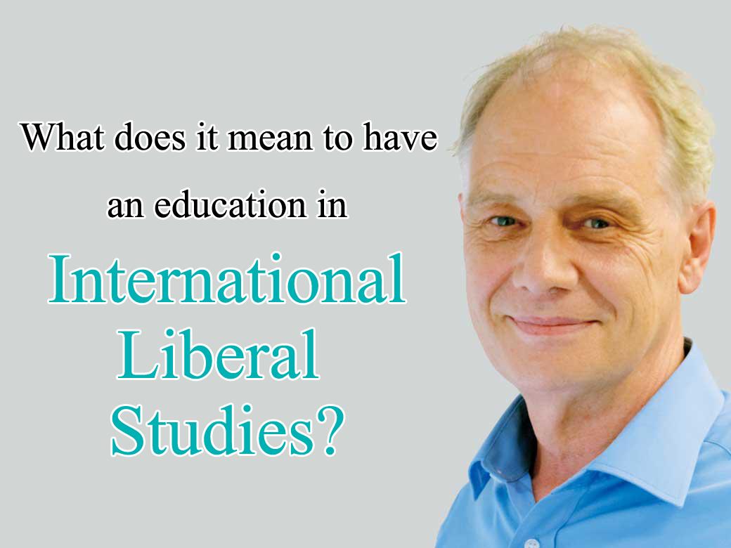 True value of international liberal studies education